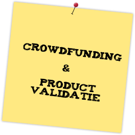 Crowdfunding & Product Validatie