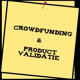Crowdfunding & Product Validatie